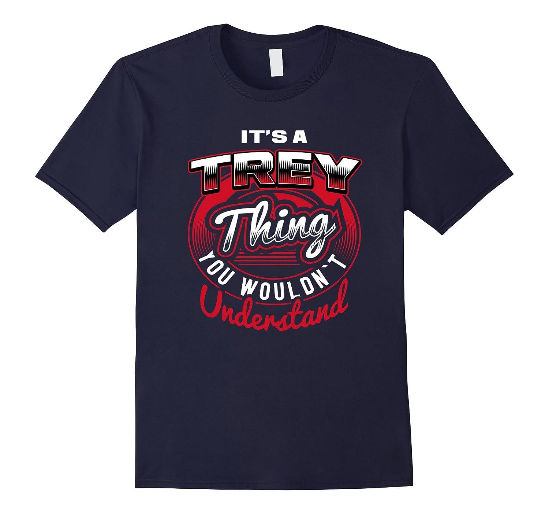 TREY Name T-Shirts: It's A TREY Thing-FL