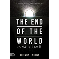 End of the World as We Know It: A Prophetic Word for Entering the New Era