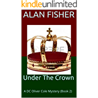 Under The Crown: A DC Oliver Cole Mystery ( Book 2 )