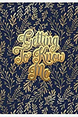 Getting To Know Me: A Guided Journal Paperback