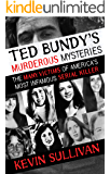 Ted Bundy's Murderous Mysteries: The Many Victims Of America's Most Infamous Serial Killer (English Edition)