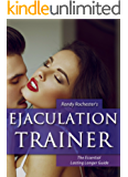 Premature Ejaculation Trainer: The Ultimate Guide to Last Longer in Bed and Cure Premature Ejaculation (Men's Health Trainer Book 1) (English Edition)