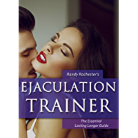 Premature Ejaculation Trainer: The Ultimate Guide to Last Longer in Bed and Cure Premature Ejaculation (Men's Health Trainer Book 1)
