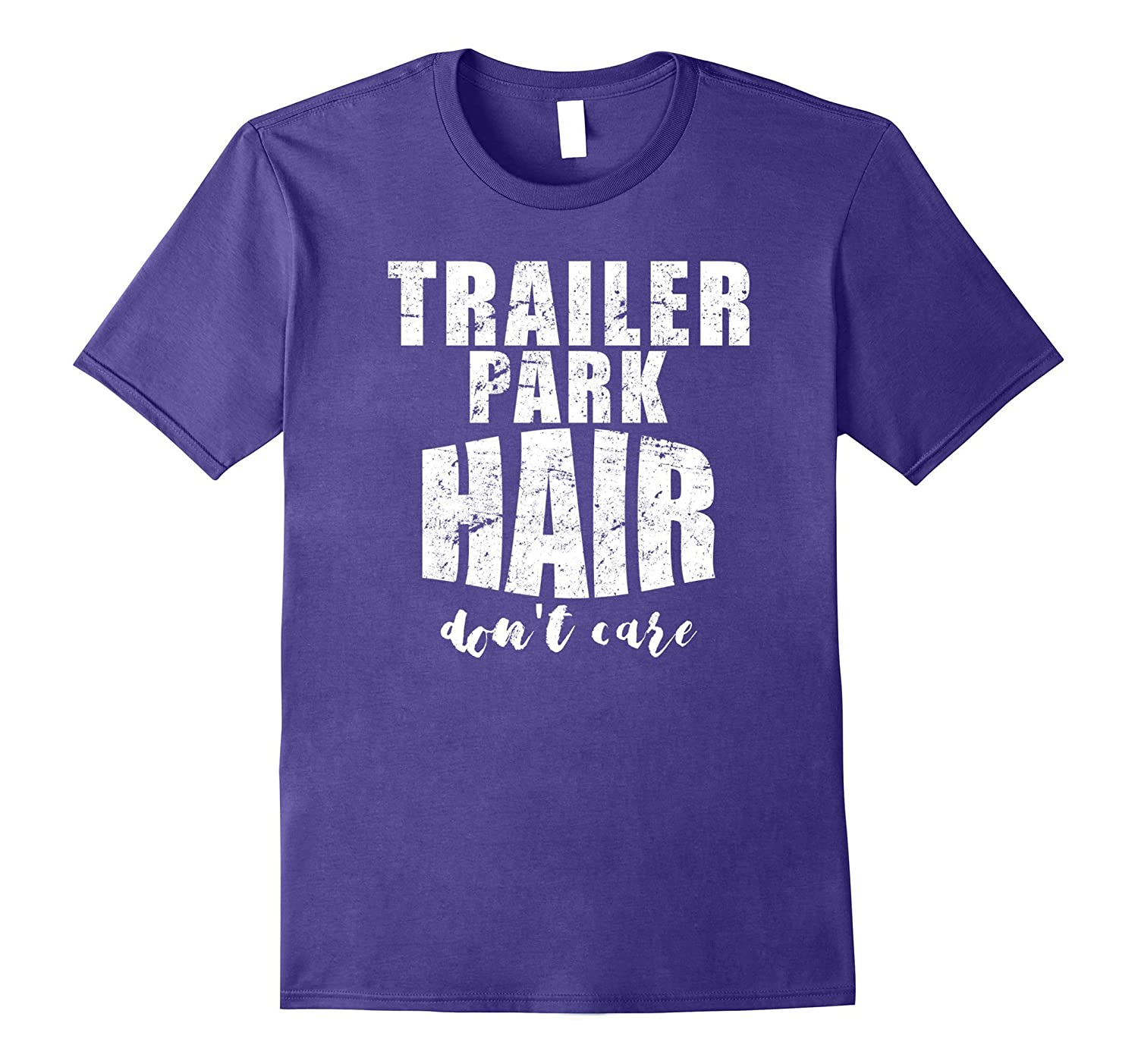 Trailer Park Hair Don't Care Camper Glamper T Shirt-Loveshirt