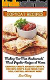 Copycat Recipes: Making Tex-Mex Restaurants' Most Popular Recipes at Home (Famous Restaurant Copycat Cookbooks Book 9)