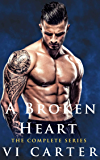 A Broken Heart Series: The Complete Series (1-3)
