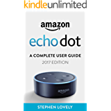 Amazon Echo Dot: A Complete User Guide (2017 Edition) (English Edition)