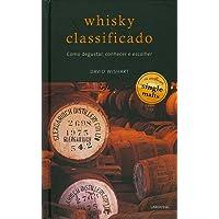 Whisky Classificado. Como Degustar, Conhecer e Escolher