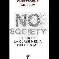 No society: El fin de la clase media occidental