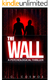 The Wall: A psychological thriller (Alex Demarchelier Thrillers Book 1)