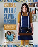 Girl with a Sewing Machine: The no-fuss guide to making and adapting your own clothes