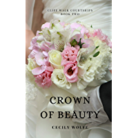 Crown of Beauty (Cliff Walk Courtships Book 2)