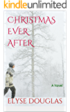 Christmas Ever After: A Novel