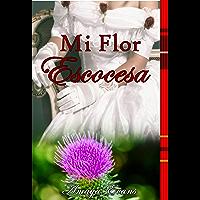 Mi Flor Escocesa (Sangre Escocesa nº 2)
