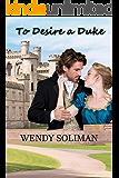To Desire a Duke: Dangerous Dukes Vol 8