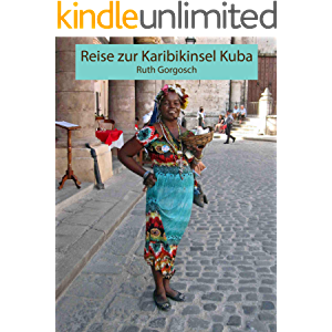 Reise zur Karibikinsel Kuba (German Edition)