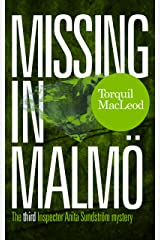 Missing in Malmö: The third Inspector Anita Sundström mystery (Inspector Anita Sundström Mysteries Book 3) Kindle Edition