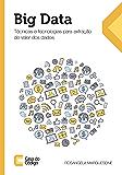 Big Data: Técnicas e tecnologias para extração de valor dos dados