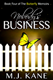 Nobody's Business (The Butterfly Memoirs Book 4)