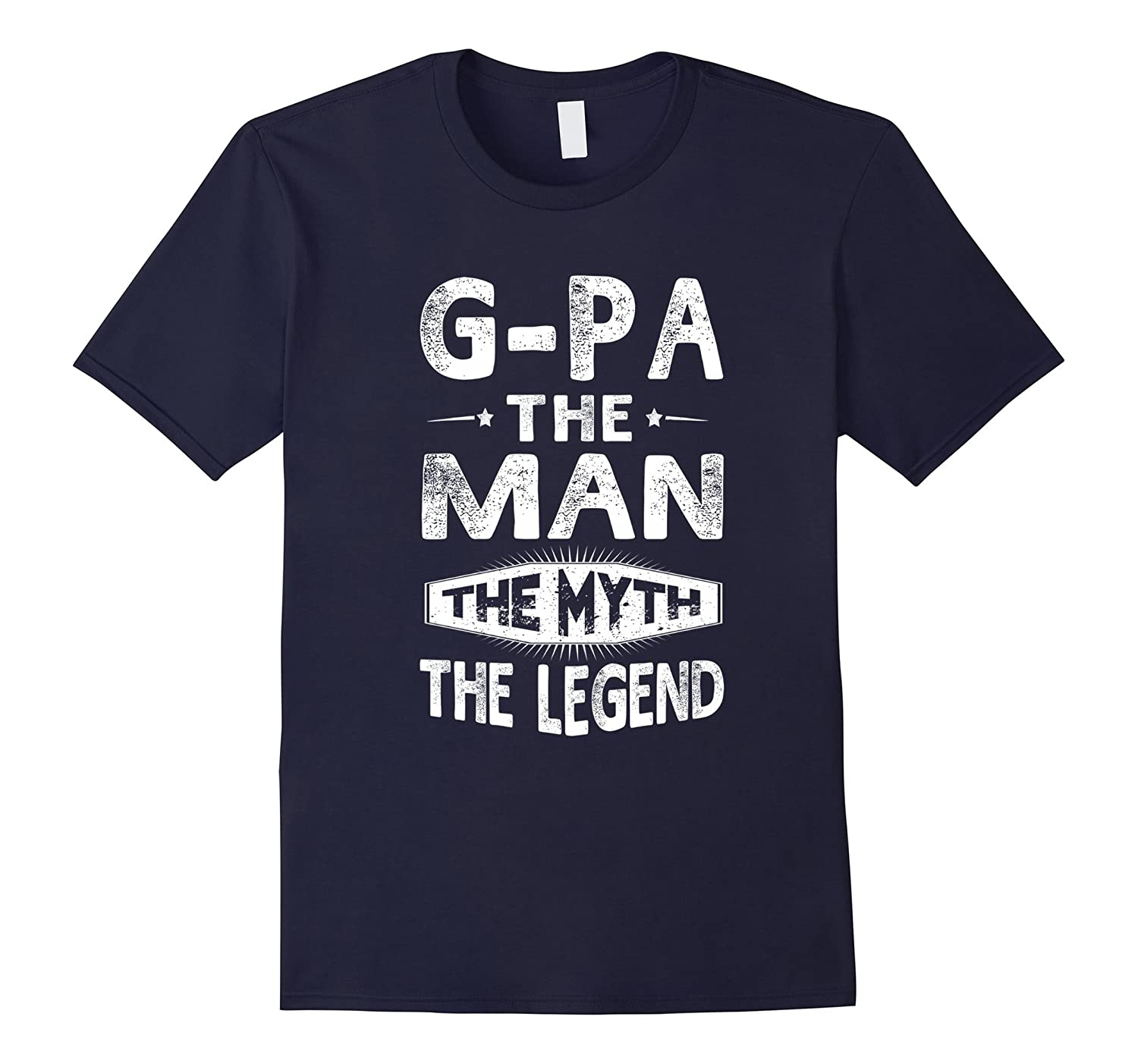 G-Pa The Man The Myth The Legend Father Day Gift Men T-Shirt-TJ