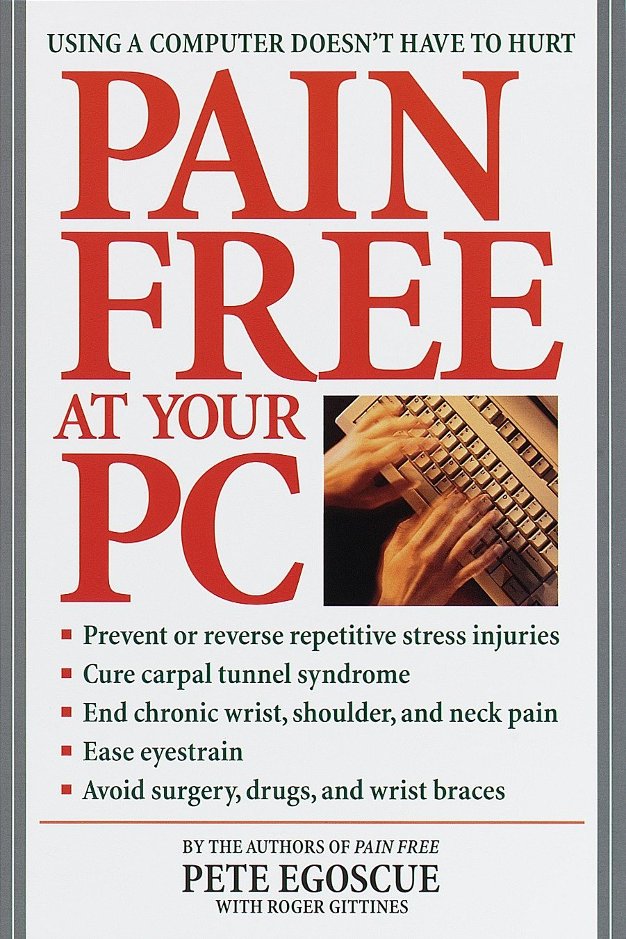 Pain Free at Your PC: Using a Computer Doesn't Have to Hurt pdf