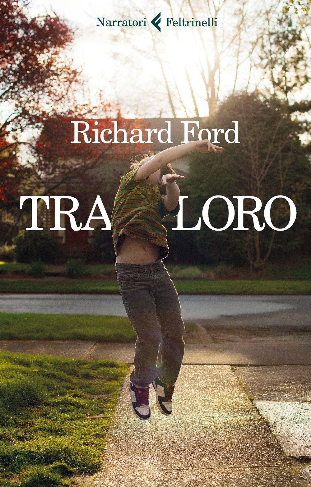 Tra loro (I narratori): Amazon.es: Ford, Richard, Mantovani, V.: Libros en idiomas extranjeros