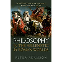 Philosophy in the Hellenistic and Roman Worlds: A history of philosophy without any gaps, Volume 2 (English Edition)