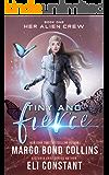 Tiny and Fierce: A Sci Fi Alien Reverse Harem Romance (Her Alien Crew Book 1)