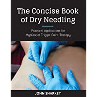 Concise Book Of Dry Needling, The^Concise Book Of Dry Needling, The