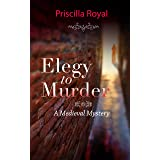 Elegy to Murder: A Medieval Mystery