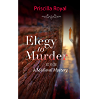 Elegy to Murder: A Medieval Mystery (English Edition)