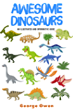 Awesome Dinosaurs: An Illustrated and Informative Guide (Palaeontology for Everyone Book 1)