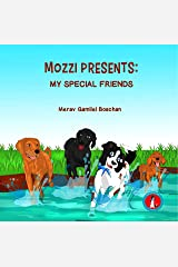 MOZZI PRESENTS: MY SPECIAL FRIENDS: Dog Stories for Bedtime about Friendship and Acceptance (Kids rhyme series, Book 4) (VALUES FOR A GOOD LIFE SERIES) Kindle Edition