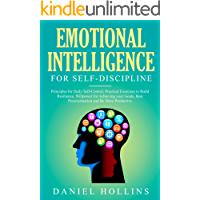 Emotional Intelligence for Self-Discipline: Principles for Daily Self-Control, Practical Exercises to Build Resilience…