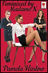 Feminized by Madame X Kindle Edition