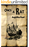 Once A Rat (Tales of Istonnia Book 3)