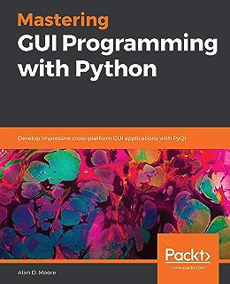 Hands-On Qt for Python Developers: Build cross-platform GUI