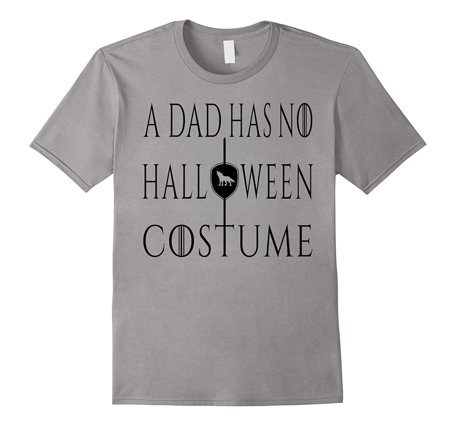 A Dad Has No Halloween Costume T-Shirt Funny Party Joke-Rose