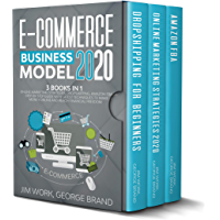E-Commerce Business Model 2020: 3 books in 1: Online Marketing Strategies, Dropshipping, Amazon FBA - Step-by-Step Guide with Latest Techniques to Make ... Reach Financial Freedom. (English Edition)