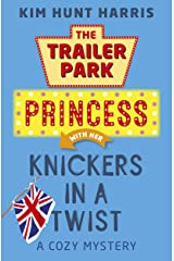 Knickers in a Twist (A Trailer Park Princess Cozy Mystery Book 4) Kindle Edition
