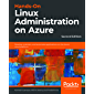Hands-On Linux Administration on Azure: Develop, maintain, and automate applications on the Azure cloud platform, 2nd Edition (English Edition)