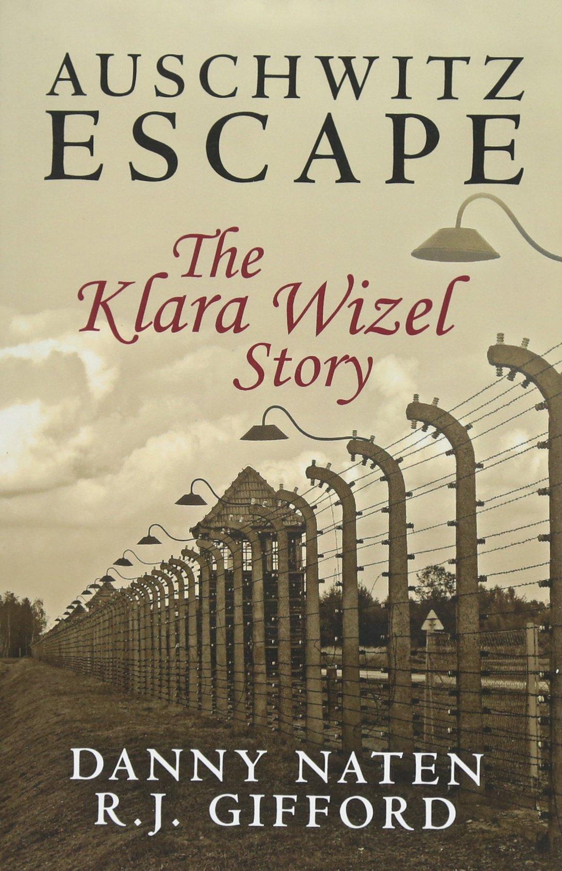 Read Online Auschwitz Escape - The Klara Wizel Story pdf