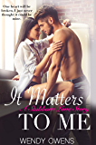 It Matters To Me: A Stubborn Love Story
