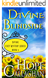 Divine Blindside: A Divine Cozy Mystery (Divine Christian Cozy Mysteries Series Book 3)