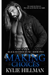 Making Choices (Black Shamrocks MC Book 2) Kindle Edition