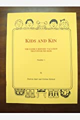 Kids and Kin: The Family History Research Vacation That Involves Kids Paperback