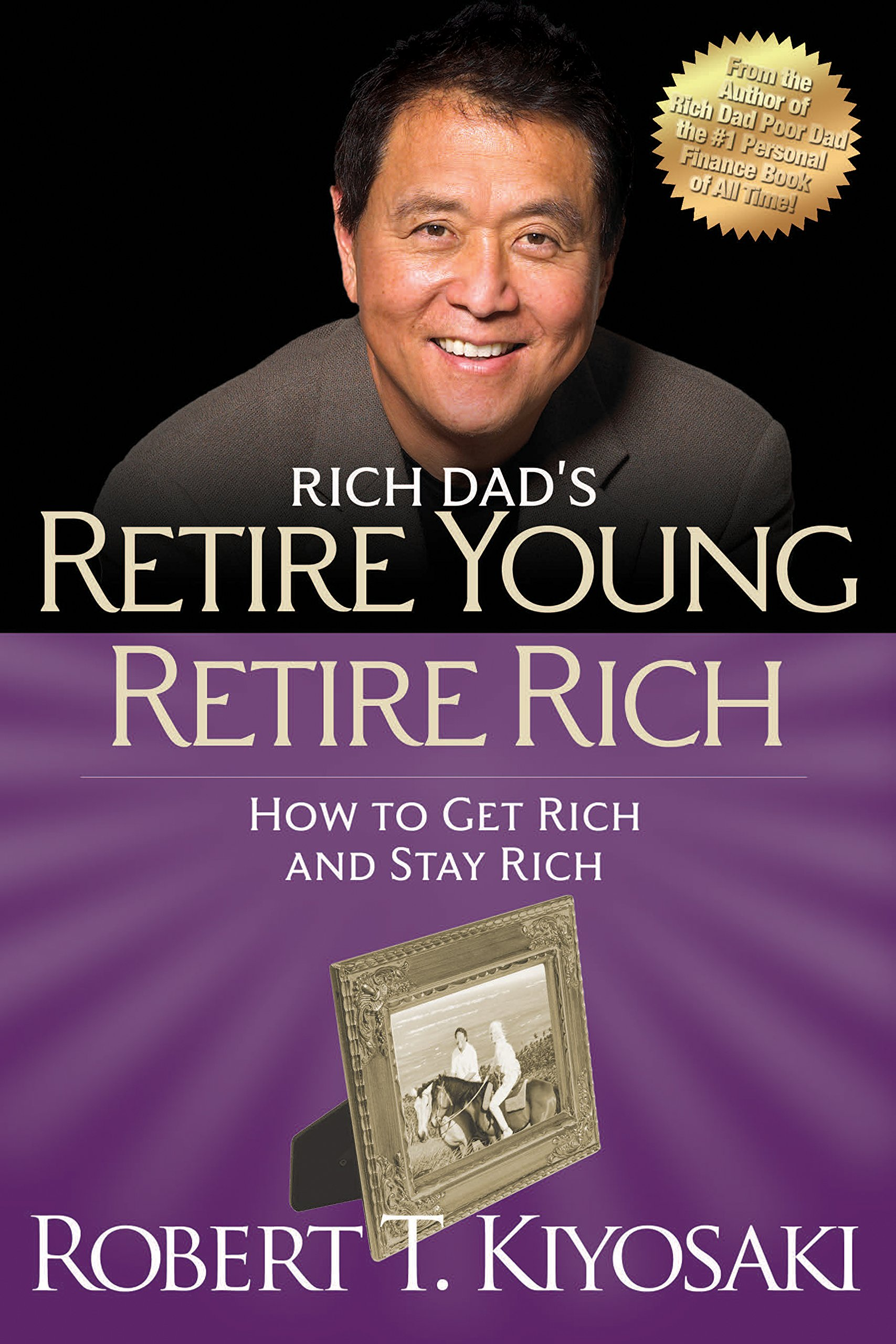 Retire Young Retire Rich  How To Get Rich Quickly And Stay Rich Forever   Rich Dad's  Paperback    English Edition