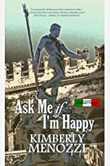 Ask Me if I'm Happy (Italian Connections) Kindle Edition