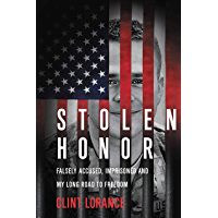 Stolen Honor: Falsely Accused, Imprisoned, and My Long Road to Freedom (English Edition)
