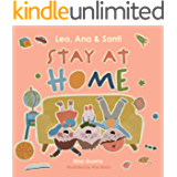 Leo, Ana, and Santi stay at home (Around the world) (English Edition)